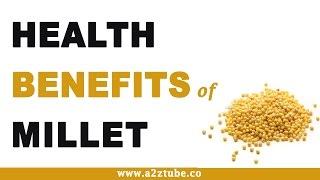 Health Benefits of Millet