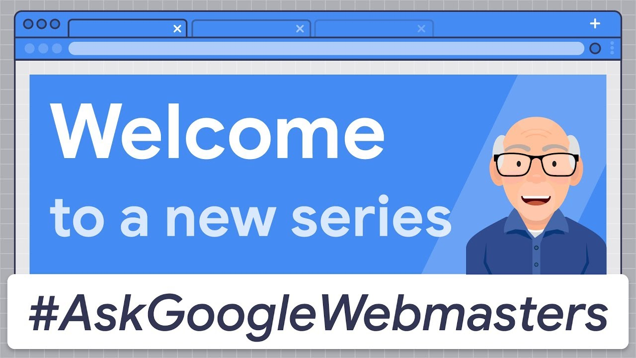 Welcome to a New Series: #AskGoogleWebmasters