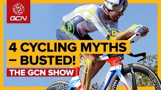 4 Of Cycling's Most Enduring Myths - Exposed!   The GCN Show Ep. 303