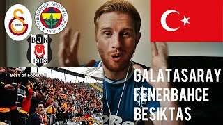 REACTING TO TURKISH FOOTBALL FANS (GALATASARAY/FENERBAHCE/BESIKTAS)