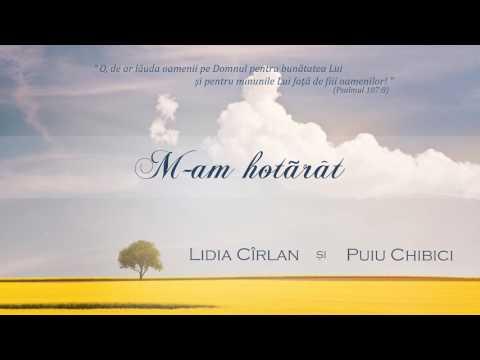 Lidia Cîrlan şi Puiu Chibici - M-am hotarat