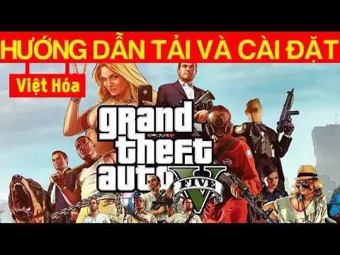 Cách Tải Và Việt Hóa Game GTA 5 Thành Công