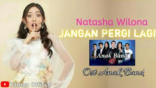 Natasha Wilona - Jangan Pergi Lagi (Official Lyrics Video) | Lagu Ost Anak Band Sctv