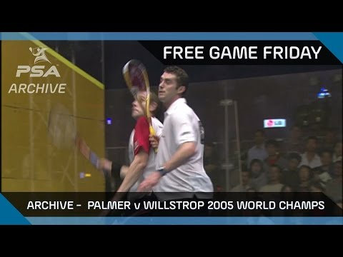 Squash: Free Game Friday - (ARCHIVE) Palmer v Willstrop - 2005 World Champs