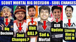 Scout big decision, GXR update, Mortal issue, 8bit gill?, BGMI IOS, Jonathan, Kronten, 8bit Thug,