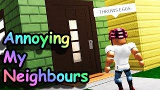 Annoying My Neighbors! Roblox - BloxBurg