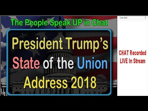 State of the Union Address 2018. Live chat recorded in the stream