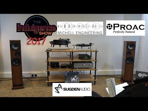 ProAc Response DT8 Michell Engineering Sugden Cyrus @ Indulgence HiFi  2017