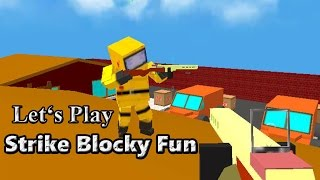 Let's Play: Strike Blocky Fun