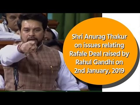 Shri Anurag Thakur on issues relating Rafale Deal raised by Rahul Gandhi on 2nd January, 2019