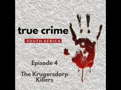 Download Episode 4  The Krugersdorp Killers