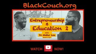Part II  of Entrepreneurship and Education with Dr  Walter Lee