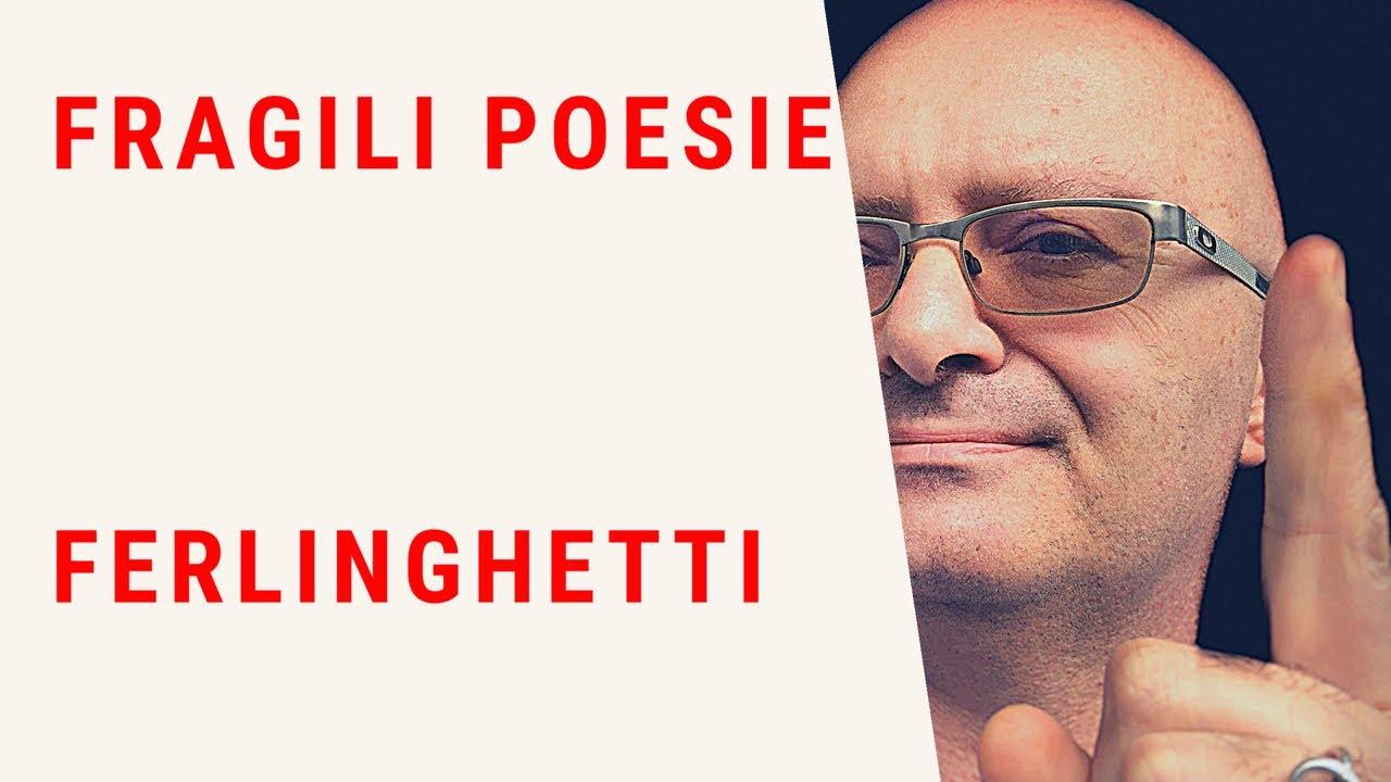 FRAGILI POESIE -POESIA DI LAWRENCE FERLINGHETTI - YouTube