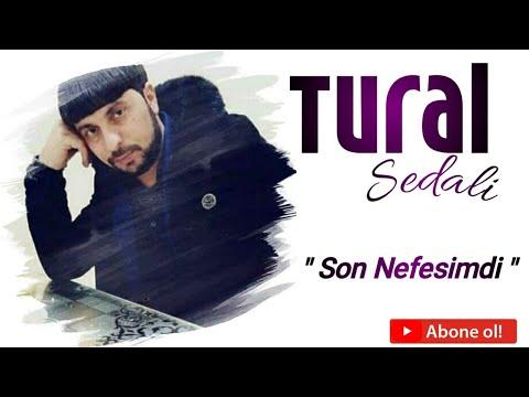 Tural Sedali - Son Nefesimdi 2019 (Yeni Super Xit Mahni)