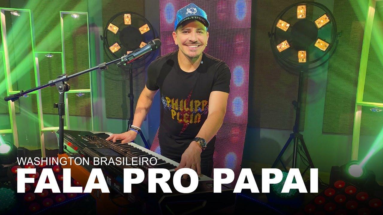 Washington Brasileiro - Fala Pro Papai (Clipe Oficial)
