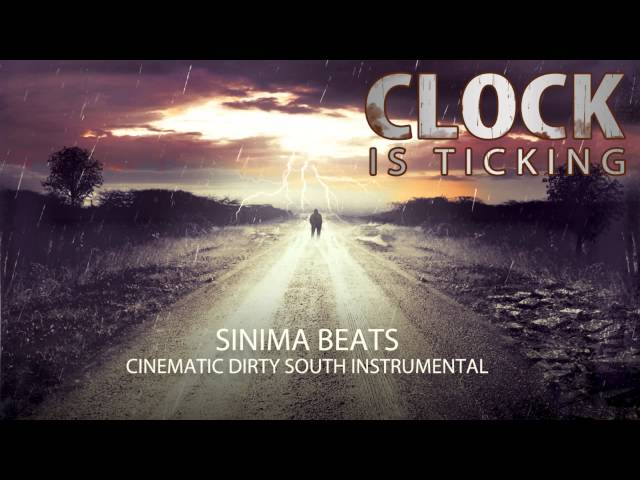 CLOCK IS TICKING Instrumental (Dark and Cinematic Dirty South/Trap