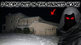 SOMETHING DEMONIC IS IN THIS HAUNTED HOUSE (2 PEOPLE DIED HERE)