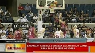 Barangay Ginebra, sumabak sa exhibition games laban sa LG Sakers ng Korea