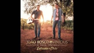 06 - João Bosco e Vinicius - Ponto De Chegada Part Matogrosso e Mathias  Estrada de Chão