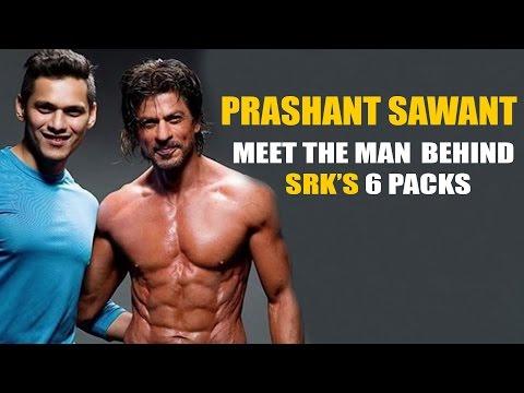 Prashant Sawant : The Man behind SRK's 6...