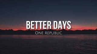 Download Lagu Better days - One Republic MP3