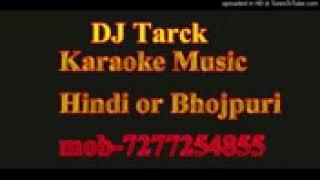 DJ TARCK CHUNARI CHUNARI KARAOKE MUSIC