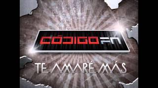 Codigo FN - Te Amare Mas [Epicenter]