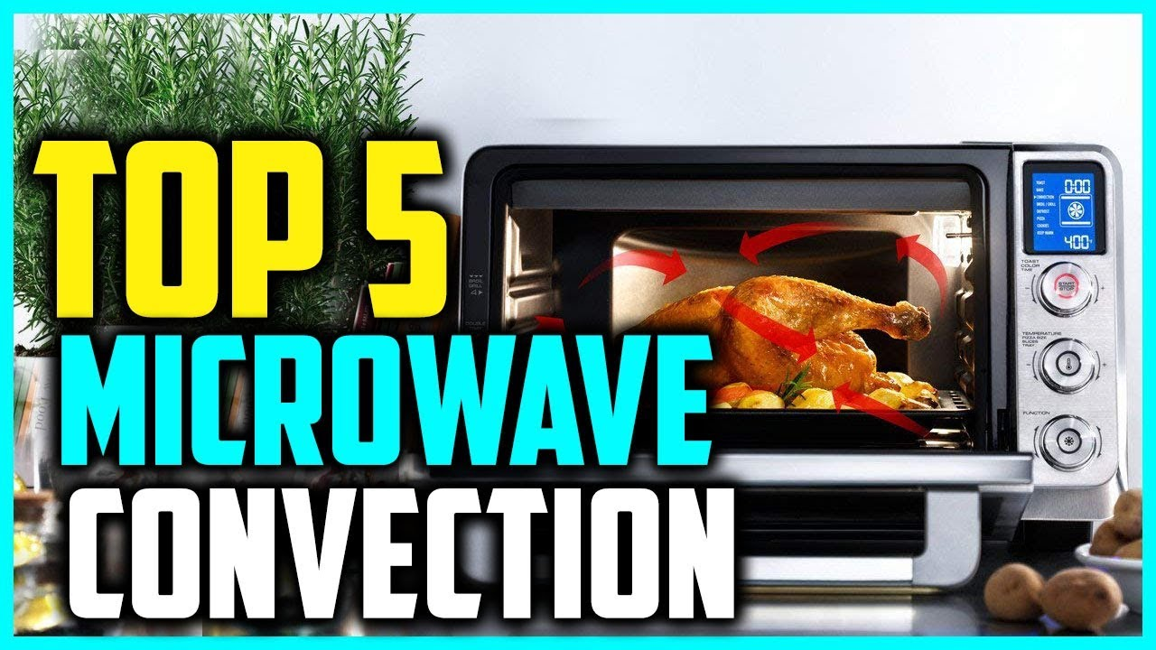 Top 5 Best Microwave Convection Ovens in 2018 Reviews - YouTube