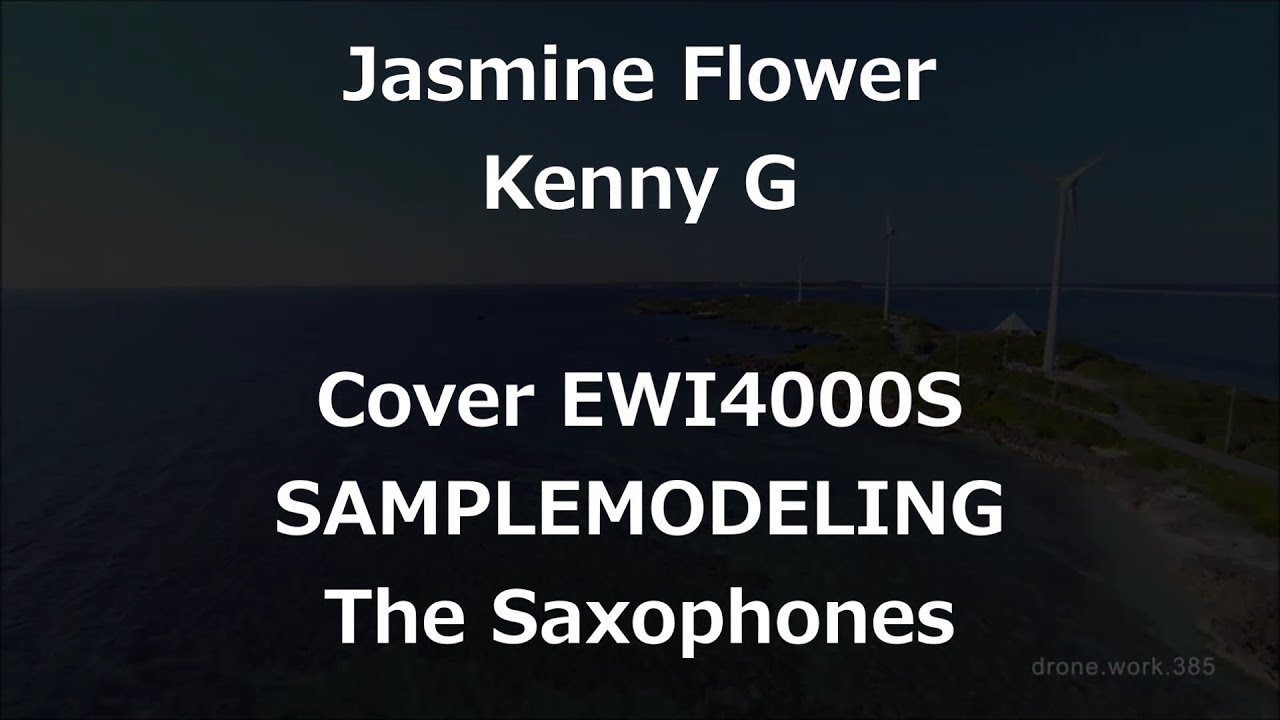 Jasmine Flower Kenny G Cover Ewi4000s With Samplemodeling The