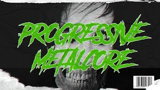 PROGRESSIVE METALCORE (2019)