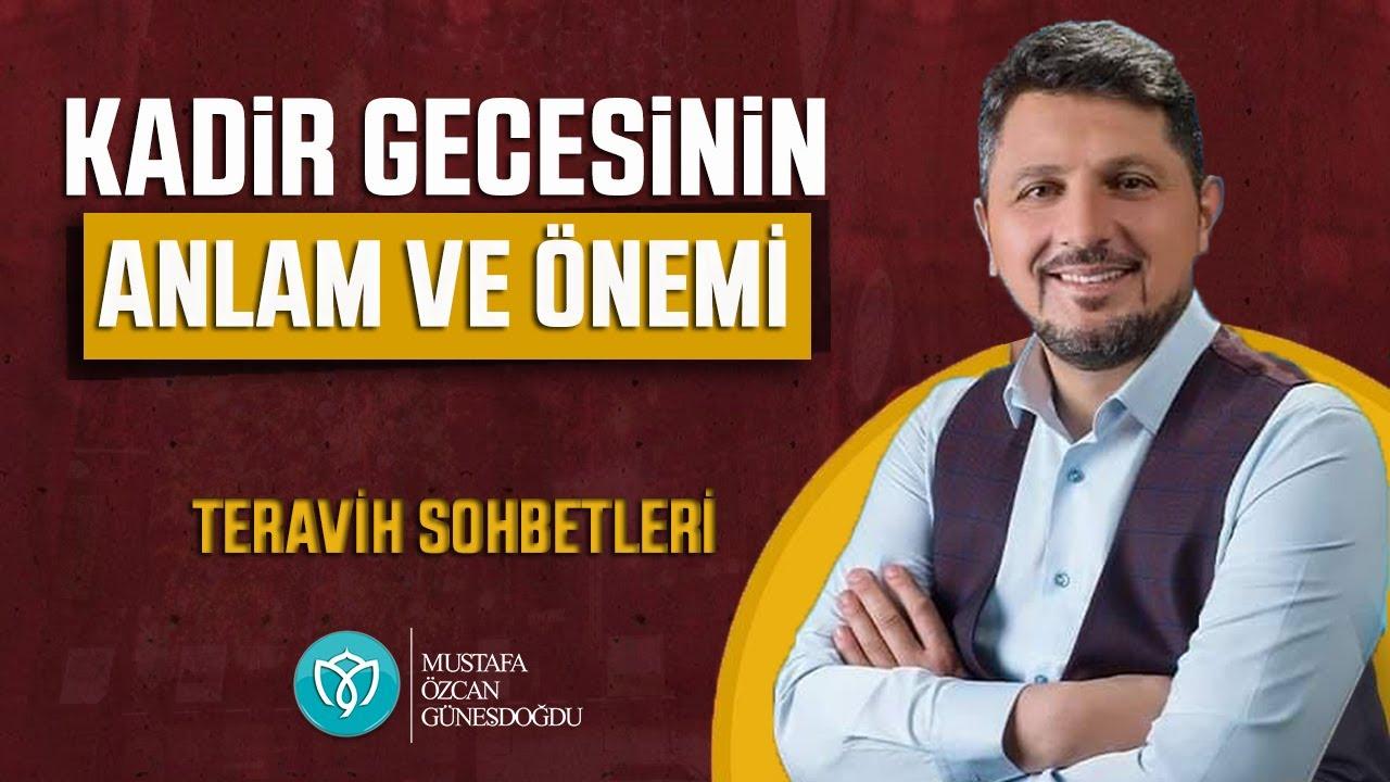 Teravih Sohbeti Kadir gecesi ve anlamı Mustafa Özcan Güneşdoğdu - YouTube