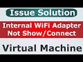 [Solution] Internal Wireless Adapter not show on Virtual Machine [Wlan0 not show]