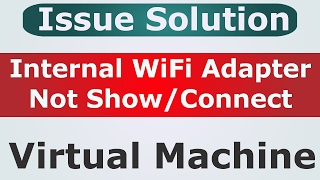 [Solution] Internal Wireless Adapter not show on Virtual Machine [Wlan0 not show]