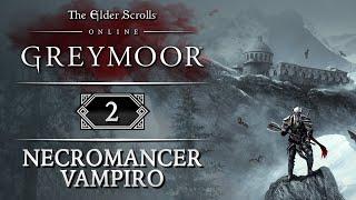 TES ONLINE: GREYMOOR | Capítulo 2 | NECROMANCER VAMPIRO! Empezamos nuevo personaje