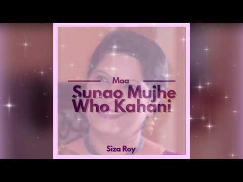 Siza Roy - Maa Sunao Mujhe Woh Kahani (Mother's Day Song)