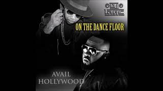 DJ Trac & Avail Hollywood  - On The Dance Floor