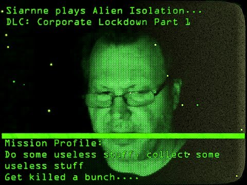Siarnne Plays Alien Isolation DLC: Lost Contact |
