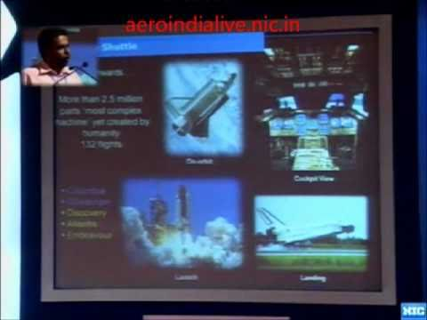 Indian perspective on Manned Space Missions - reasons & necessary Technologies [Aero India 2011]