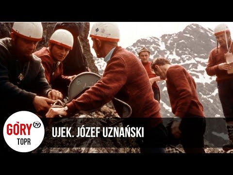 """""""Ujek. Józef Uznański"""" - Historia Legendarnego Ratownika TOPR"""