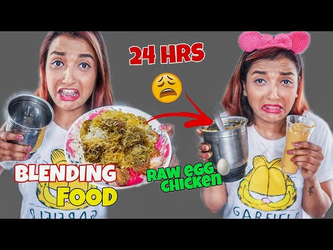BLENDING Every FOOD I Ate For 24 HOURS CHALLENGE - Liquidised My Food - WEIRD Food Challenge India