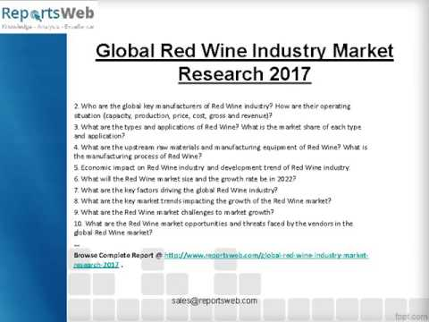 Red Wine Market – Global Production and Consumption Study 2017-2022