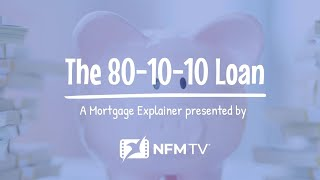 Mortgage Explainer:  The 80-10-10 Loan