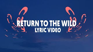 Tobu - Return To The Wild (Lyric Video) [NCS]