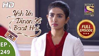Yeh Un Dinon Ki Baat Hai - Ep 249 - Full Episode - 16th August, 2018