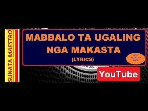 MABBALO TA UGALING NGA MAKASTA (lyrics)