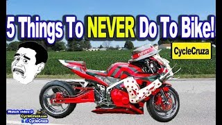 5 Things You Should NEVER Do To Motorcycle | MotoVlog