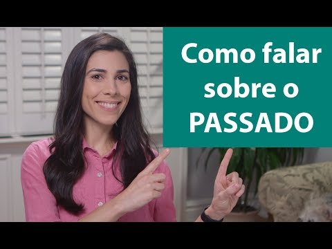 How to talk about the past in Portuguese