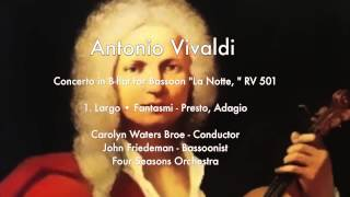 "Concerto in B-flat for Bassoon ""La Notte, "" RV 501: 1. Largo • Fantasmi - Presto, Adagio"
