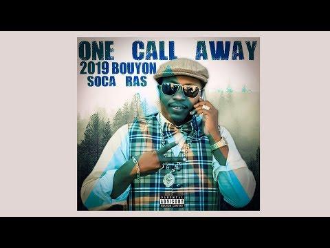 Soca Ras  - One Call Away (2019 Bouyon)