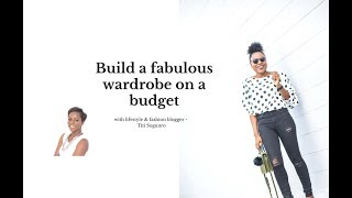How To Build A Fabulous Wardrobe On A Budget!